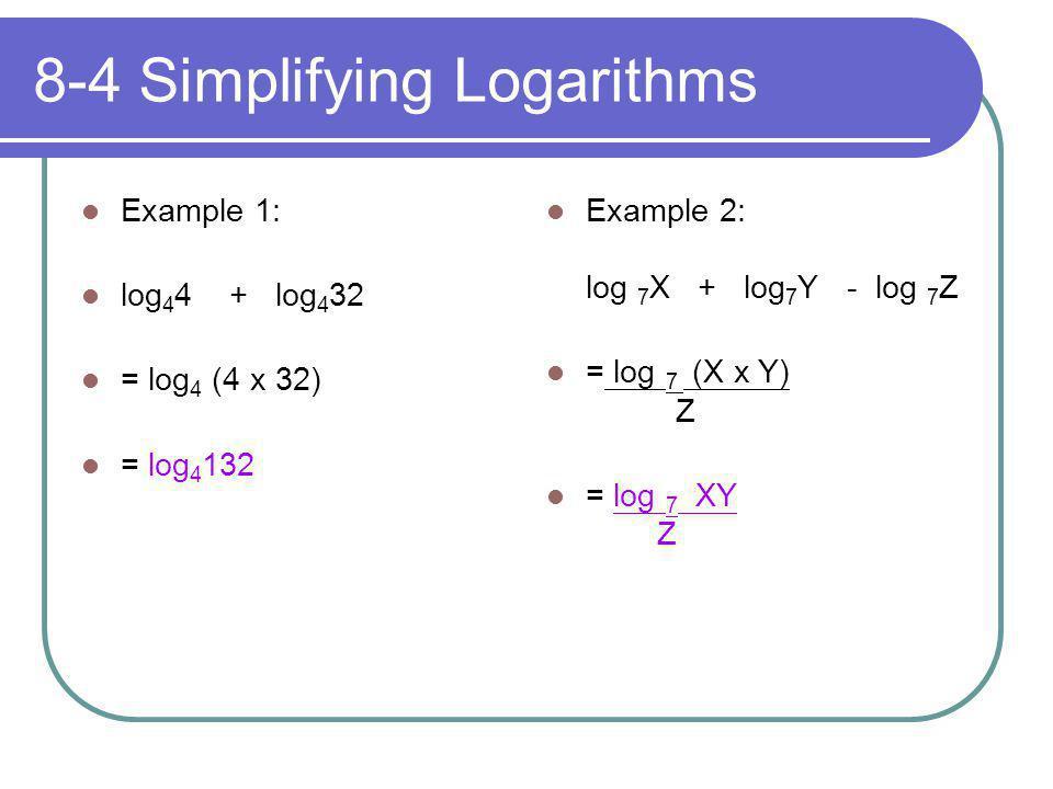 8-4 Simplifying Logarithms