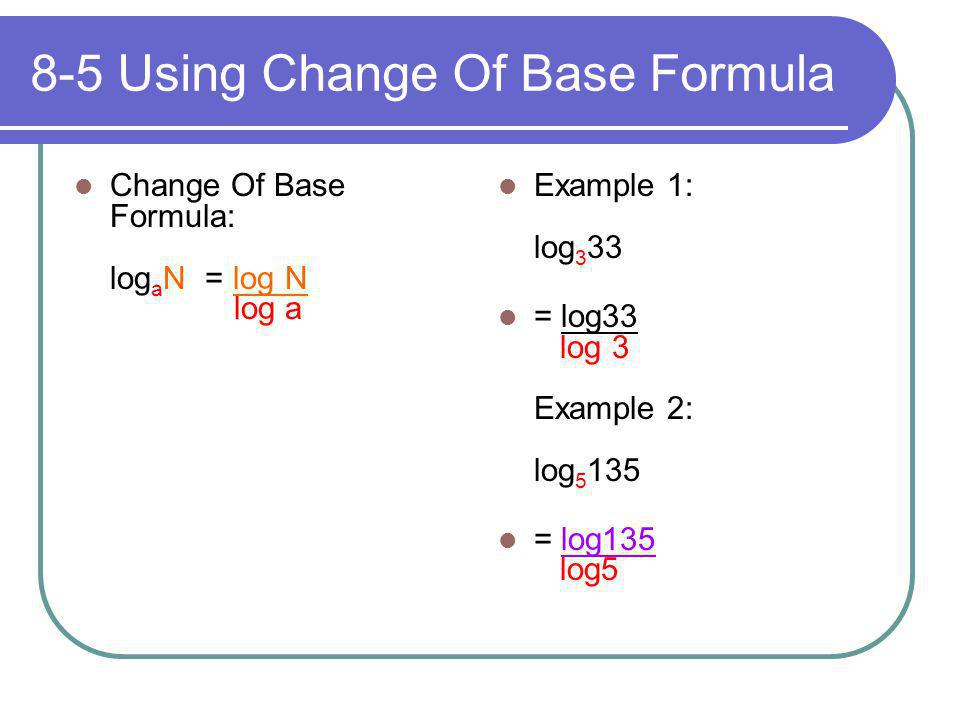 8-5 Using Change Of Base Formula