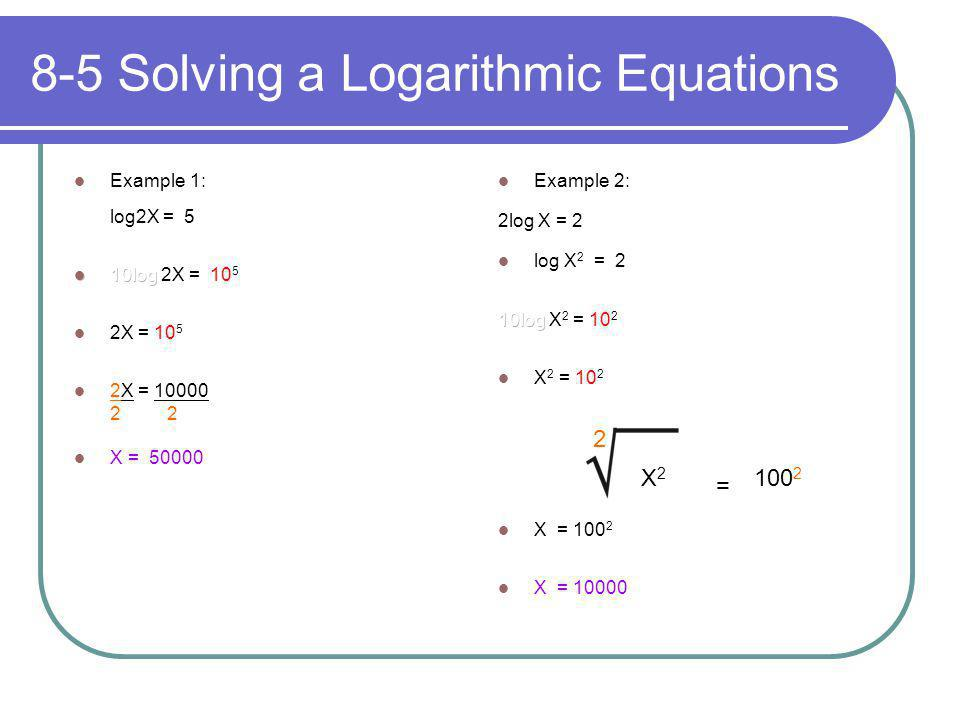 8-5 Solving a Logarithmic Equations
