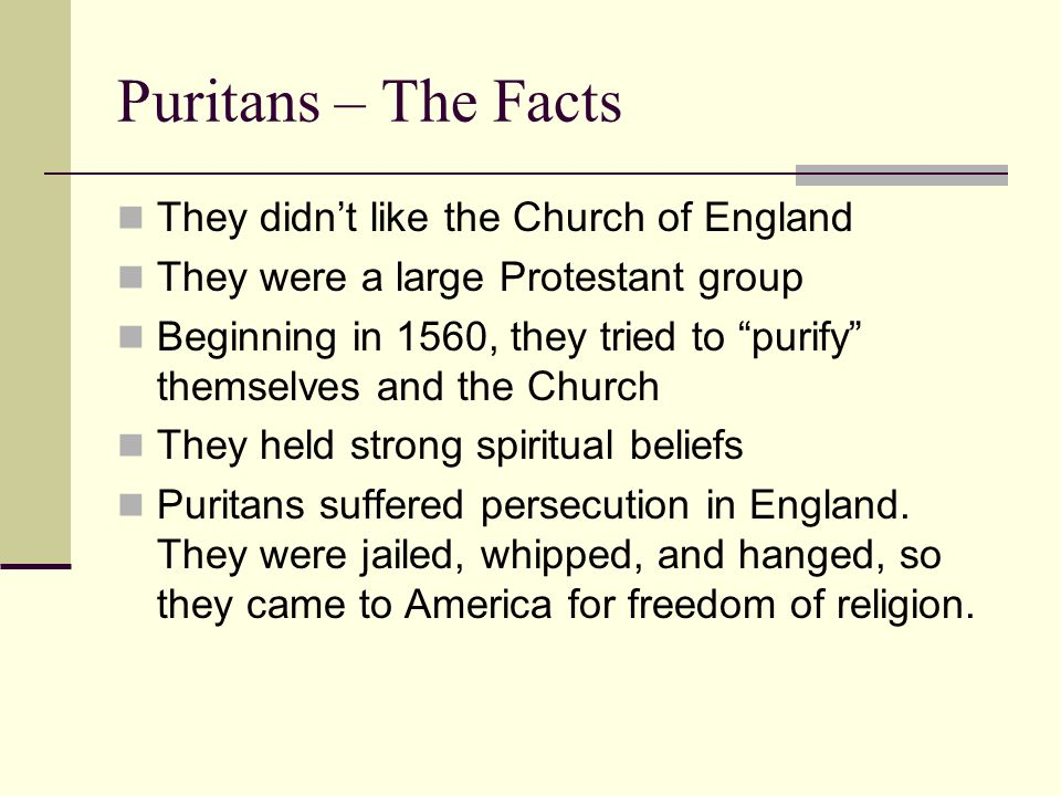 Puritans – The Facts They didn't like the Church of England