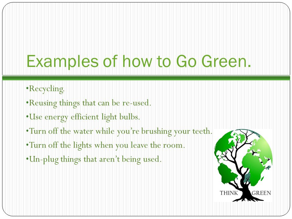 Examples of how to Go Green.