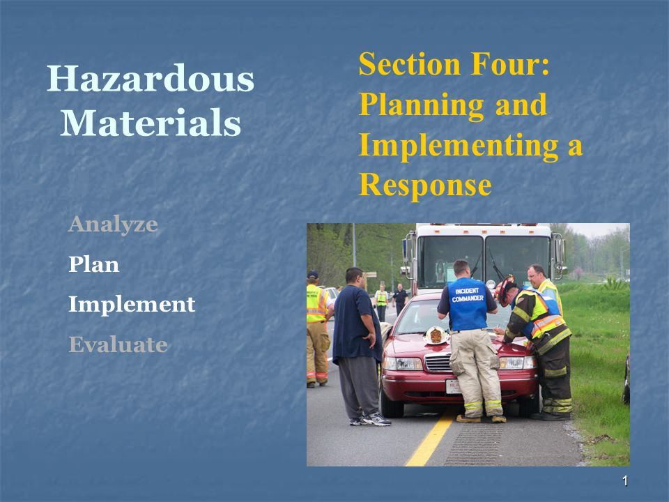 Hazardous Materials Section Four: Planning and Implementing a Response