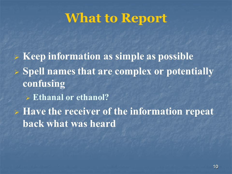 What to Report Keep information as simple as possible