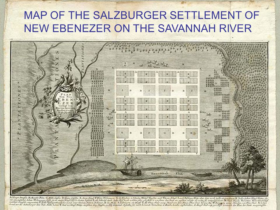 MAP OF THE SALZBURGER SETTLEMENT OF NEW EBENEZER ON THE SAVANNAH RIVER