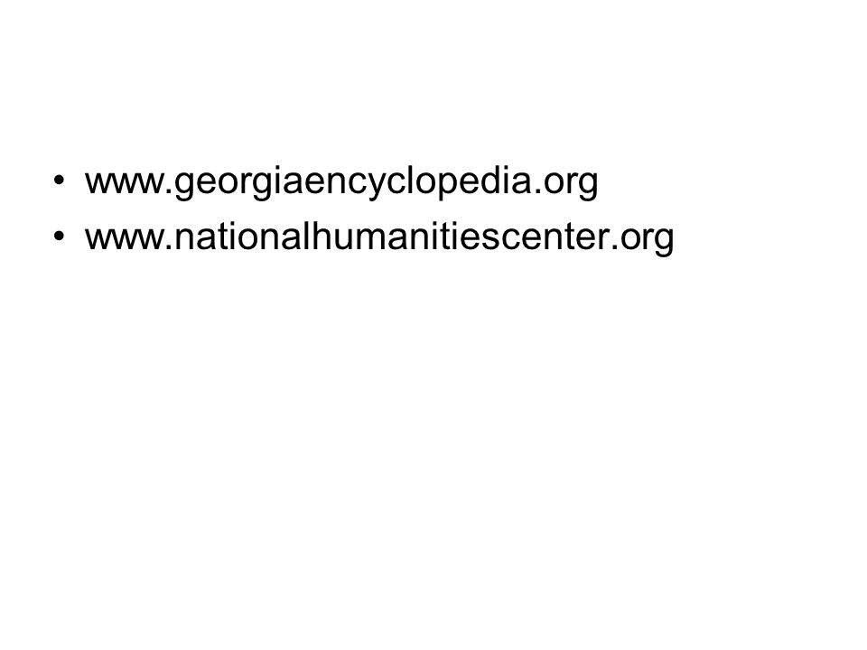 www.georgiaencyclopedia.org www.nationalhumanitiescenter.org