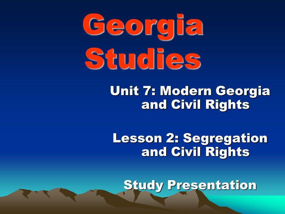 Georgia Studies Unit 7: Modern Georgia and Civil Rights