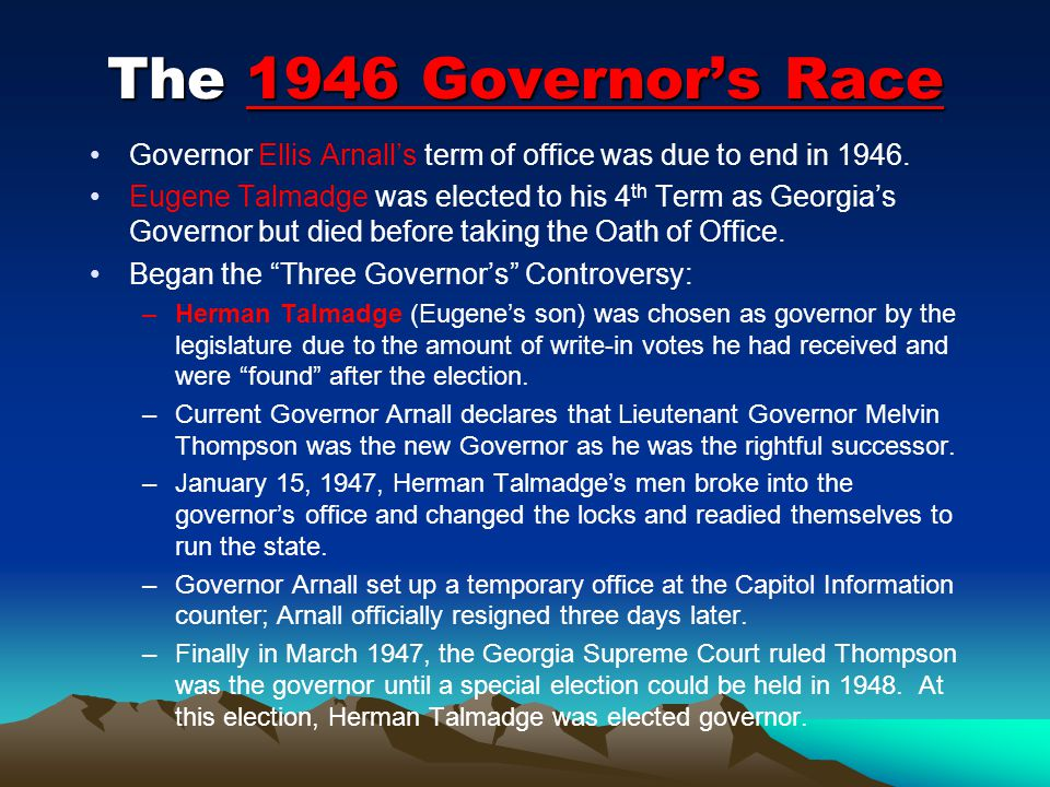 The 1946 Governor's Race Governor Ellis Arnall's term of office was due to end in 1946.