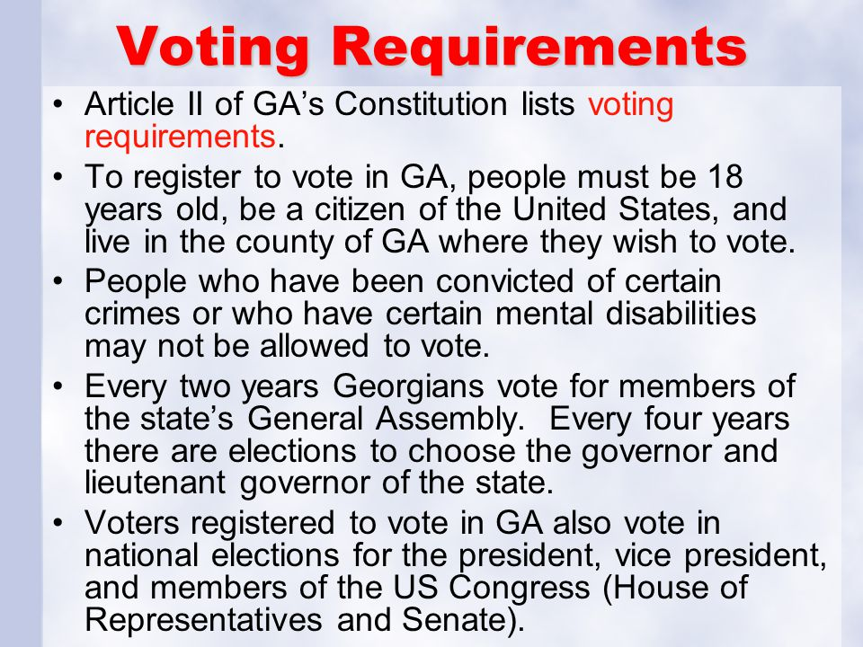 Voting Requirements Article II of GA's Constitution lists voting requirements.