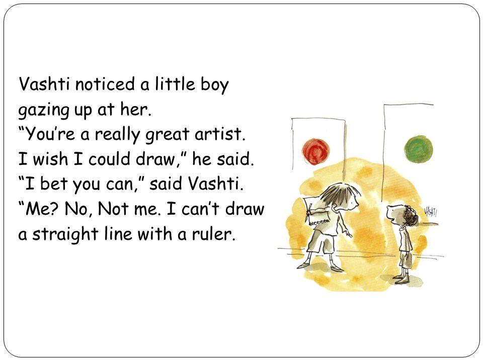 Vashti noticed a little boy gazing up at her
