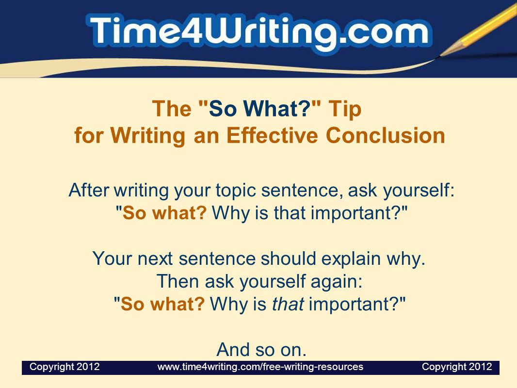 The So What Tip for Writing an Effective Conclusion