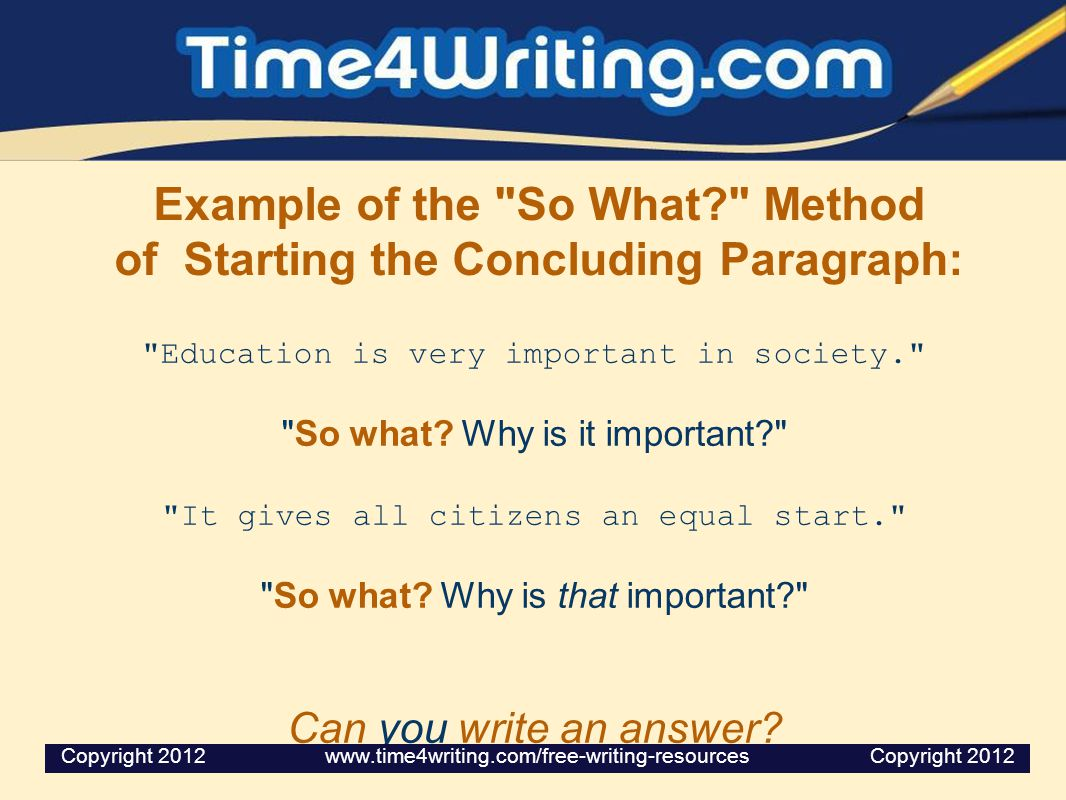 Example of the So What Method of Starting the Concluding Paragraph: