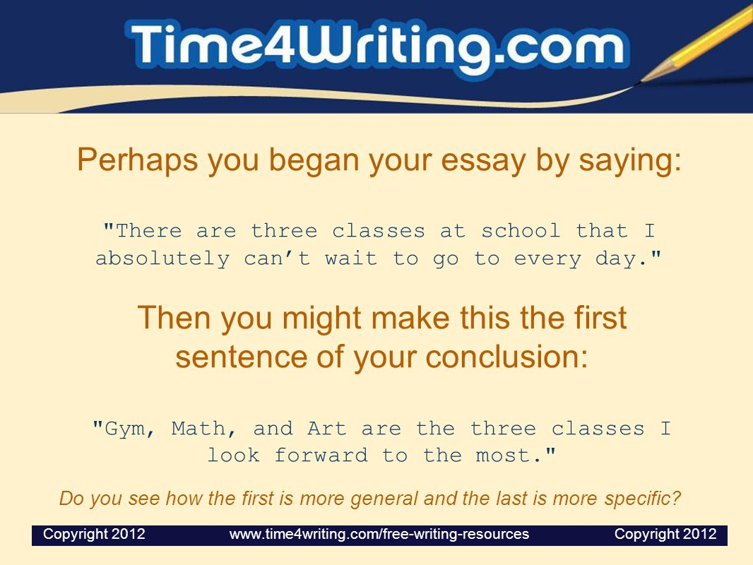 Perhaps you began your essay by saying: