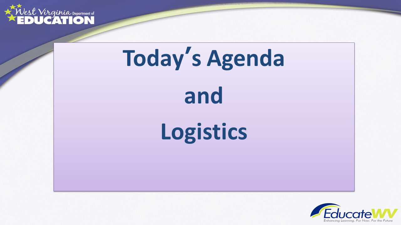 Today's Agenda and Logistics