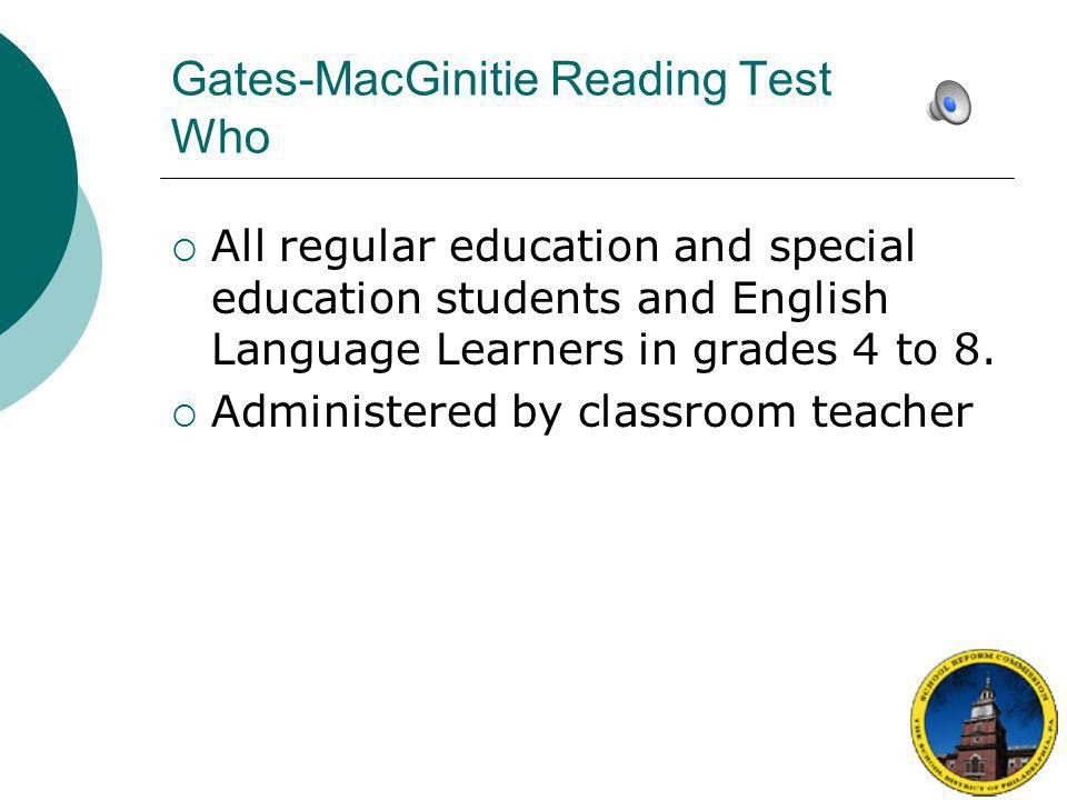 Gates-MacGinitie Reading Test Who