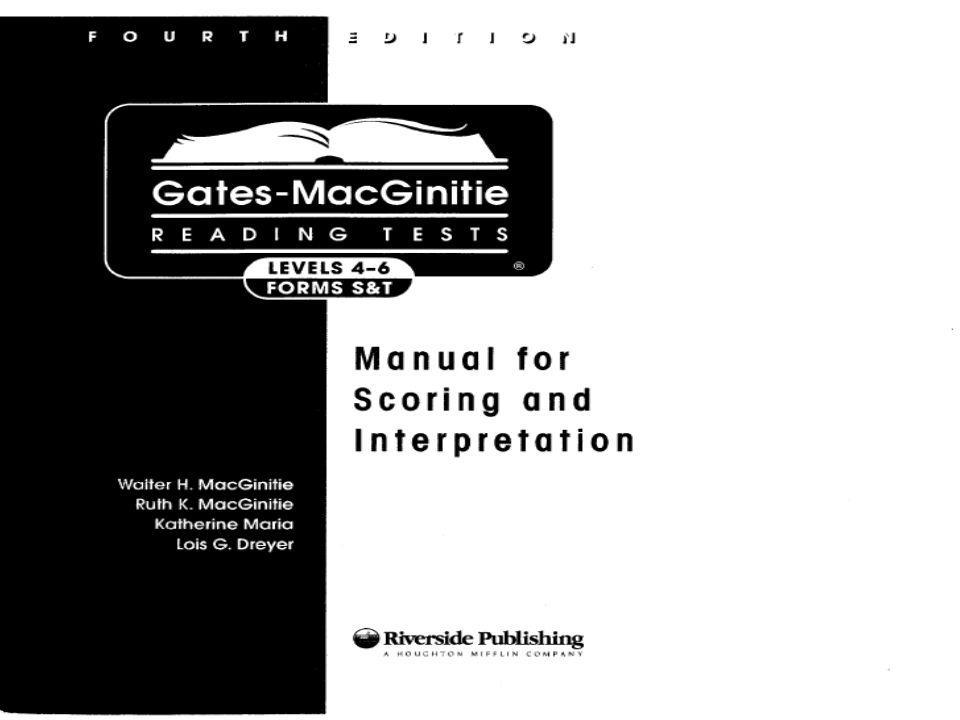 This section will discuss the Gates-MacGinitie Reading Tests