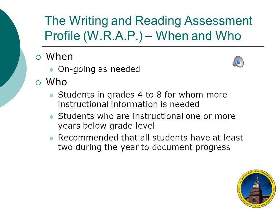 The Writing and Reading Assessment Profile (W.R.A.P.) – When and Who