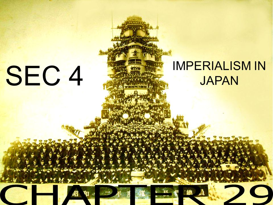 SEC 4 IMPERIALISM IN JAPAN CHAPTER 29