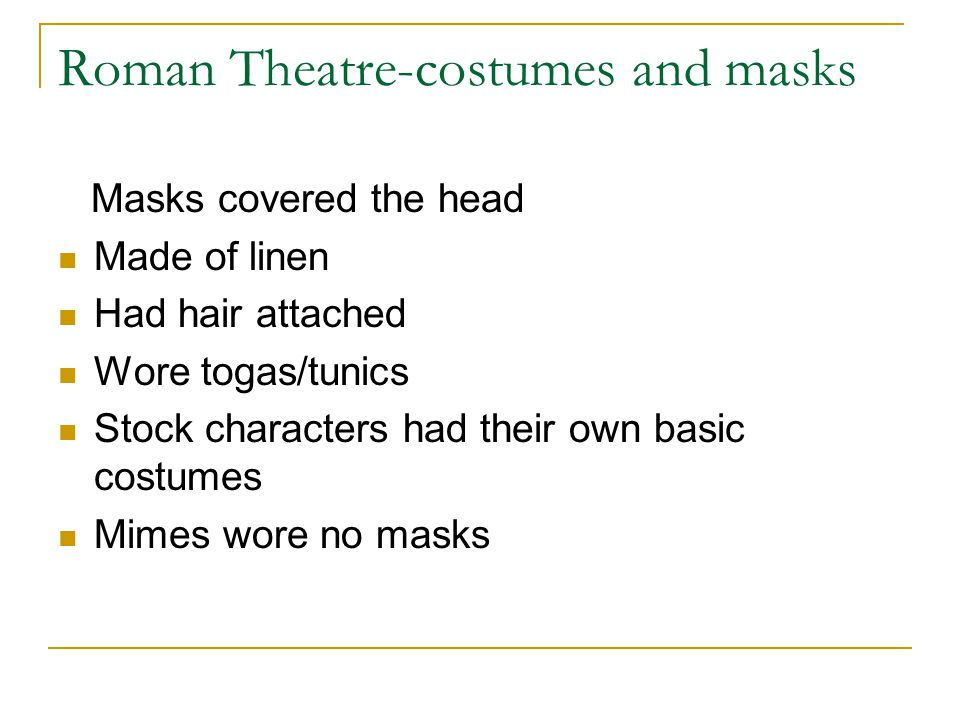 Roman Theatre-costumes and masks