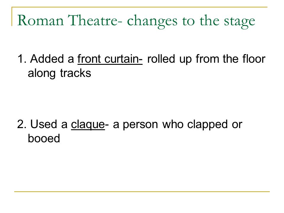 Roman Theatre- changes to the stage