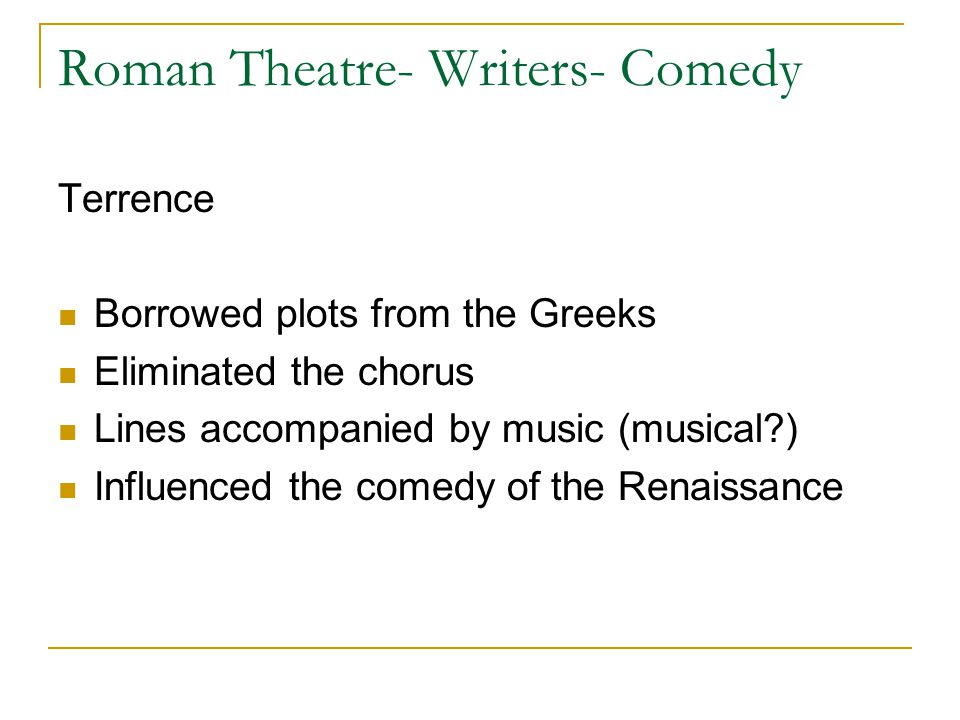 Roman Theatre- Writers- Comedy