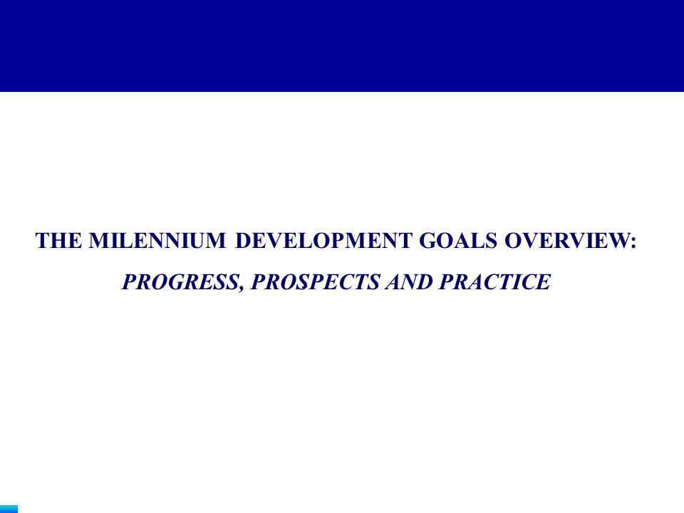 THE MILENNIUM DEVELOPMENT GOALS OVERVIEW: