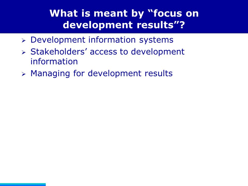 What is meant by focus on development results
