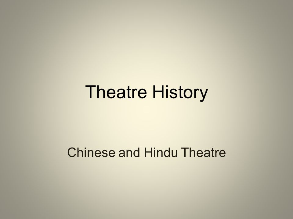 Chinese and Hindu Theatre
