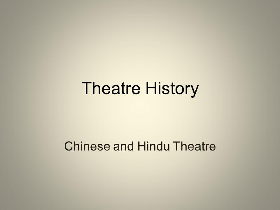 Chinese and Hindu Theatre