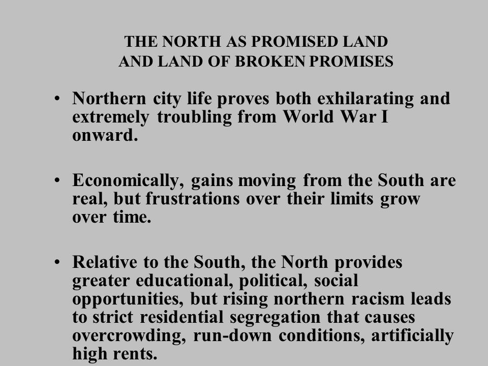 THE NORTH AS PROMISED LAND AND LAND OF BROKEN PROMISES