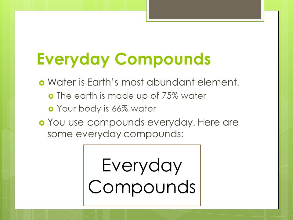 Everyday Compounds Everyday Compounds