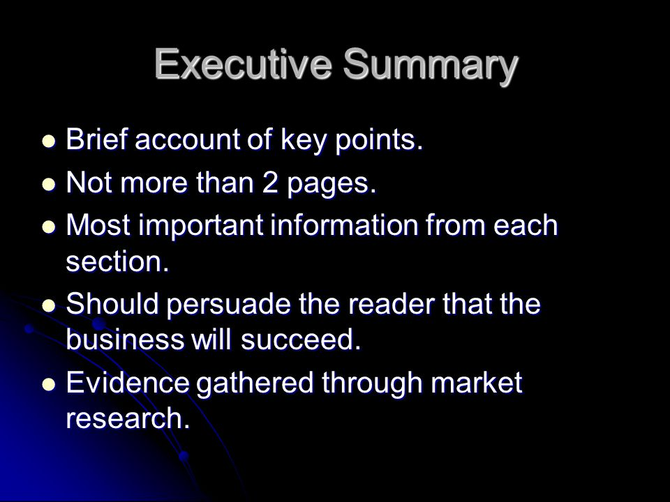 Executive Summary Brief account of key points. Not more than 2 pages.