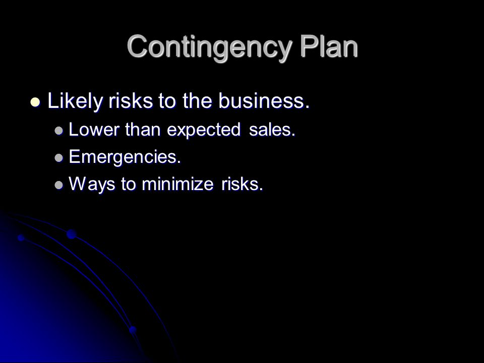 Contingency Plan Likely risks to the business.