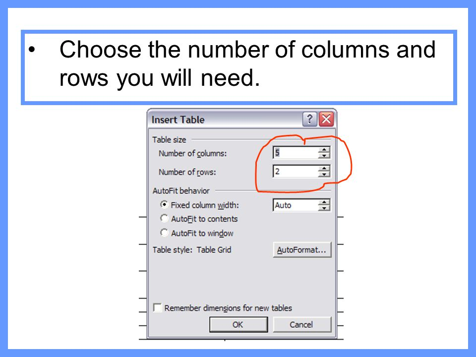 Choose the number of columns and rows you will need.