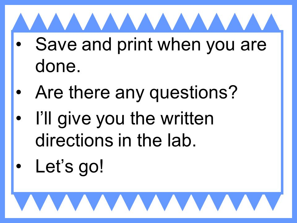 Save and print when you are done.