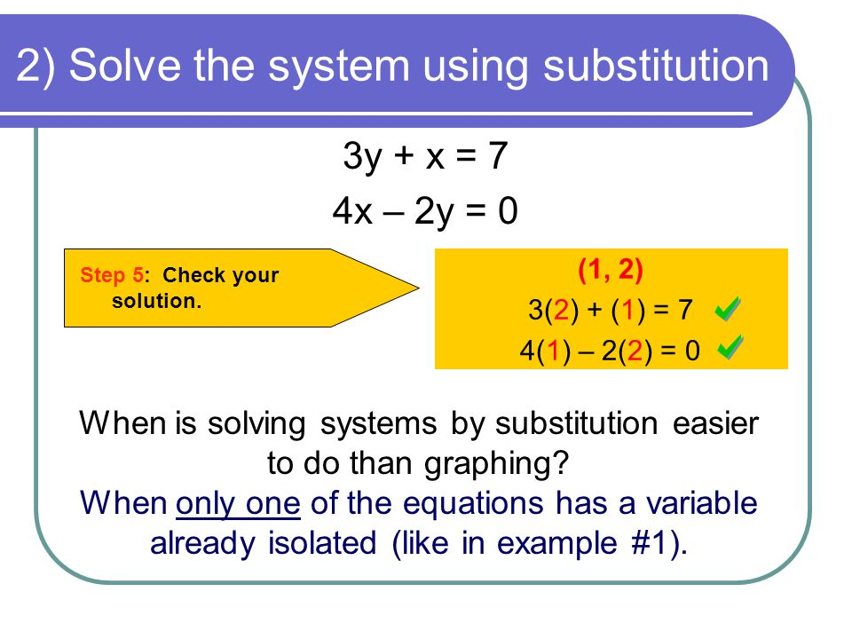 2) Solve the system using substitution
