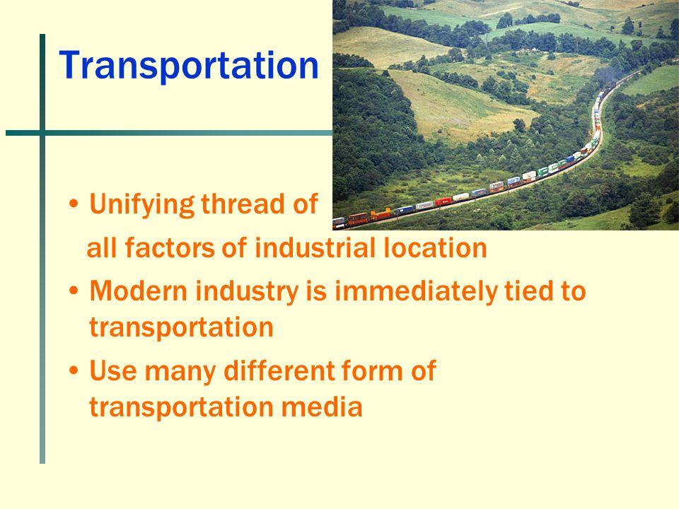Transportation Unifying thread of all factors of industrial location