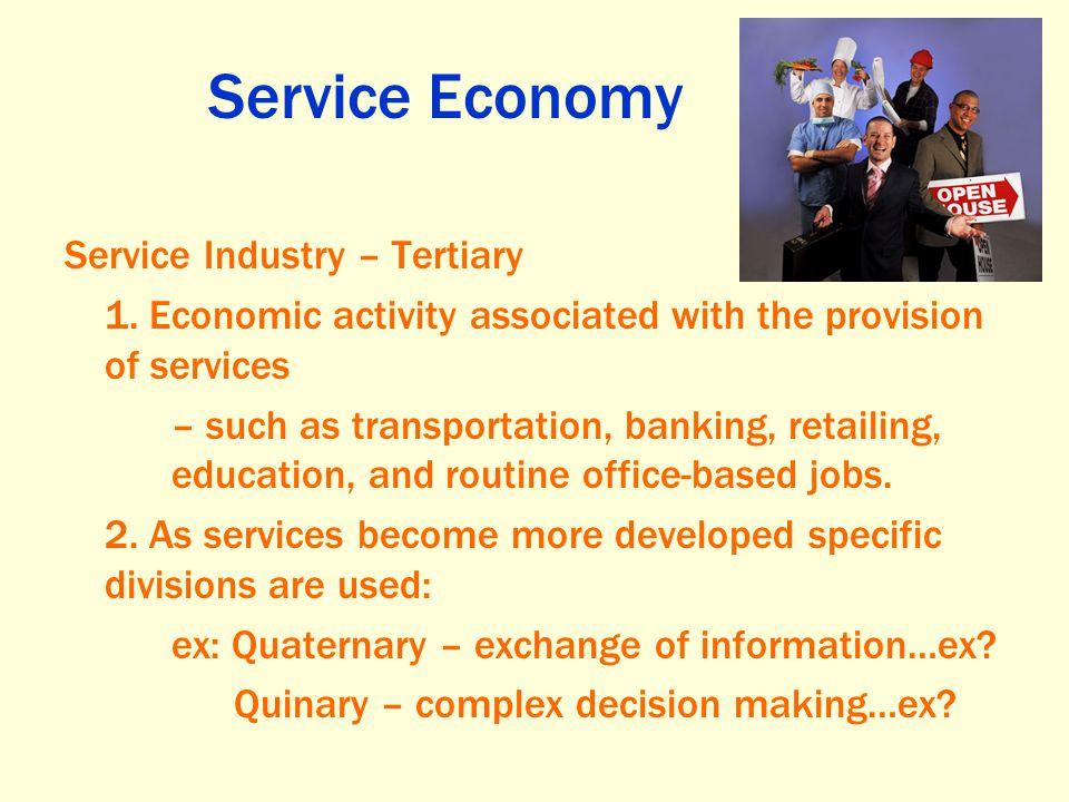 Service Economy Service Industry – Tertiary