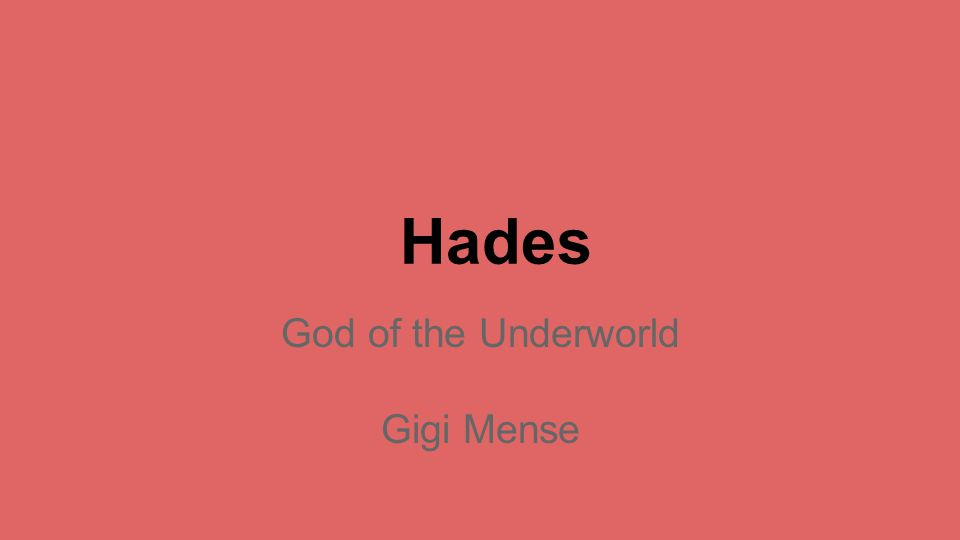 God of the Underworld Gigi Mense