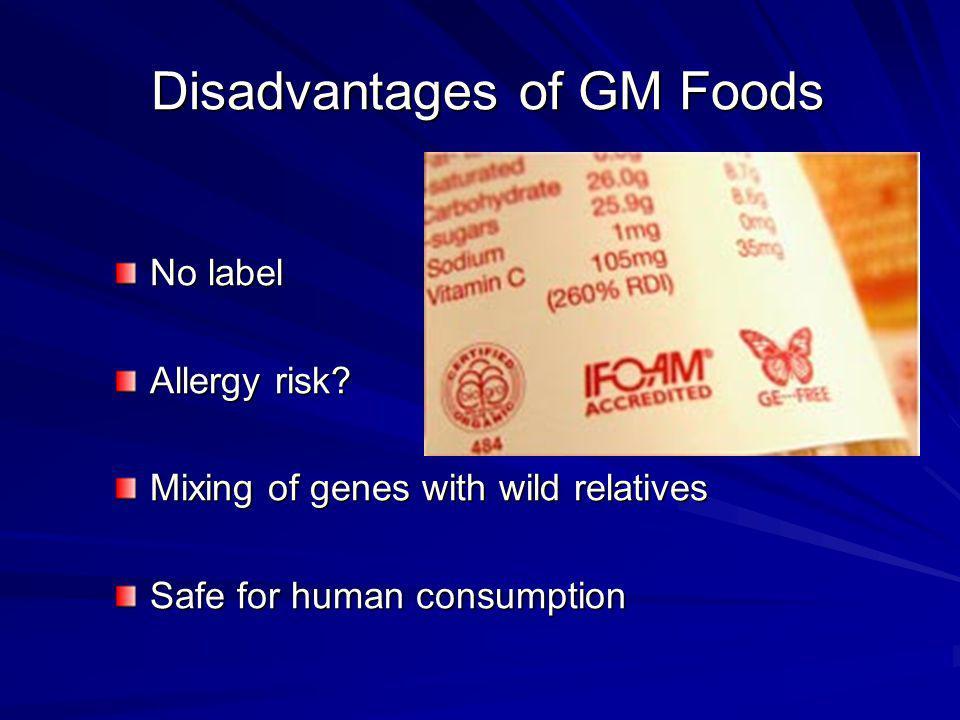 Disadvantages of GM Foods