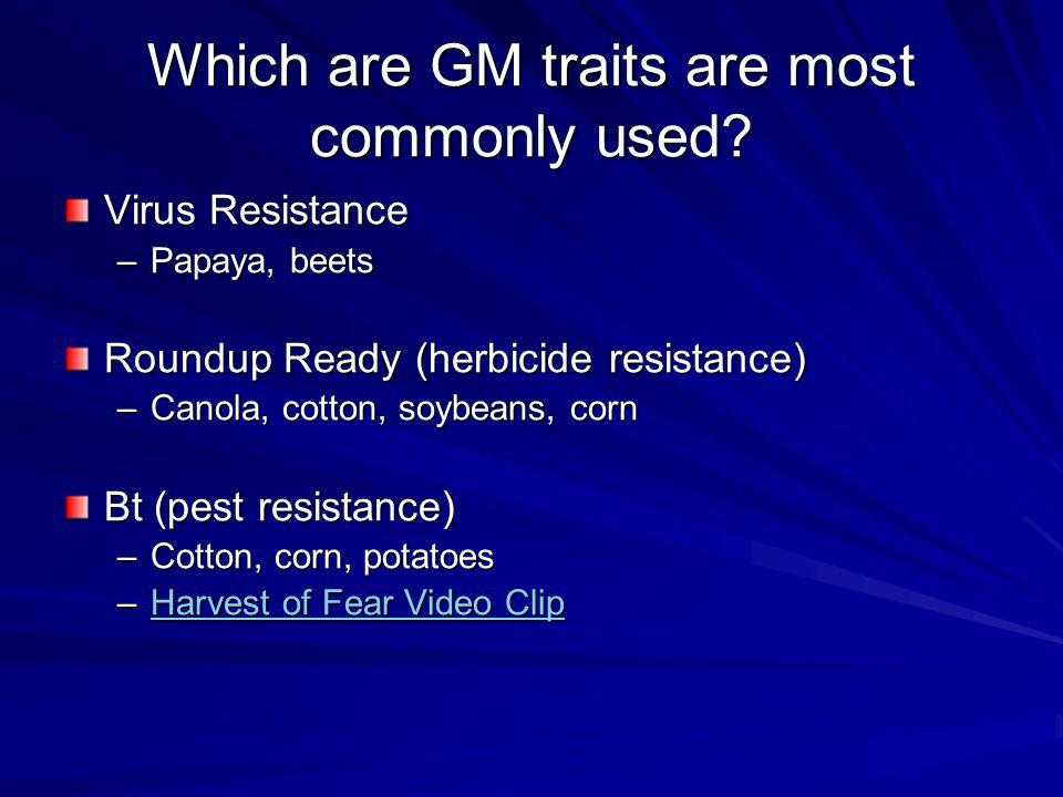 Which are GM traits are most commonly used
