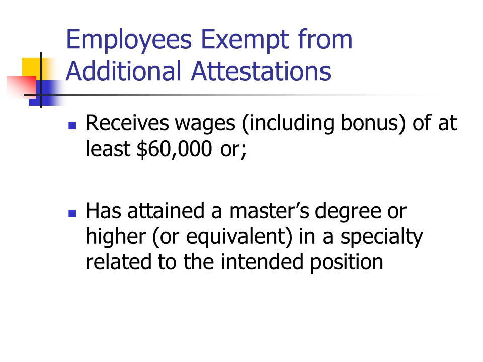 Employees Exempt from Additional Attestations