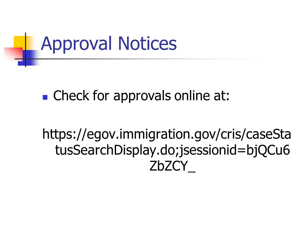 Approval Notices Check for approvals online at: