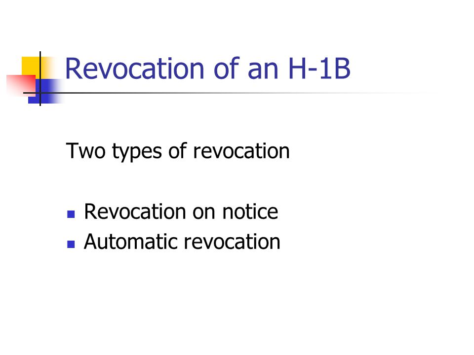Revocation of an H-1B Two types of revocation Revocation on notice