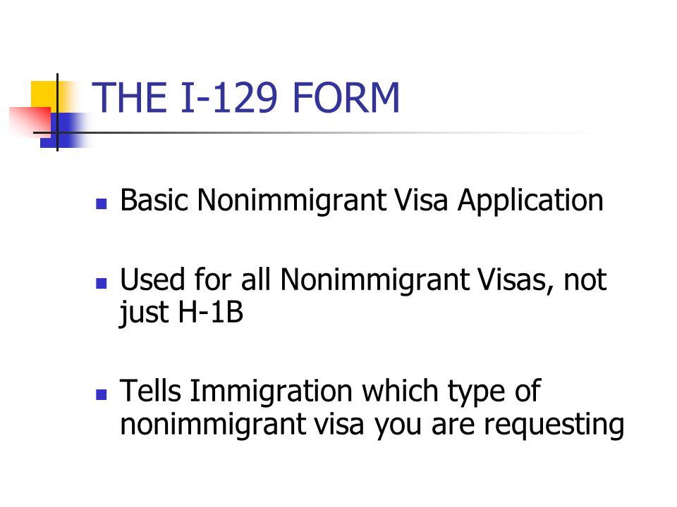 THE I-129 FORM Basic Nonimmigrant Visa Application