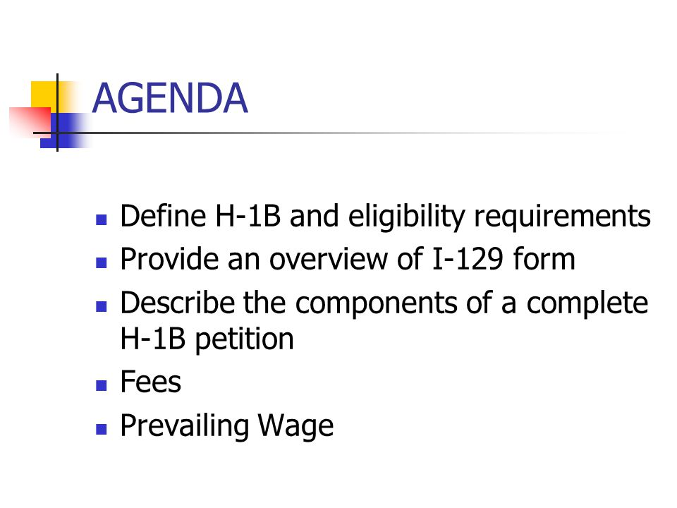 AGENDA Define H-1B and eligibility requirements