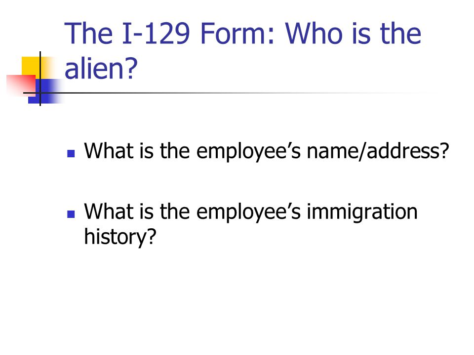 The I-129 Form: Who is the alien
