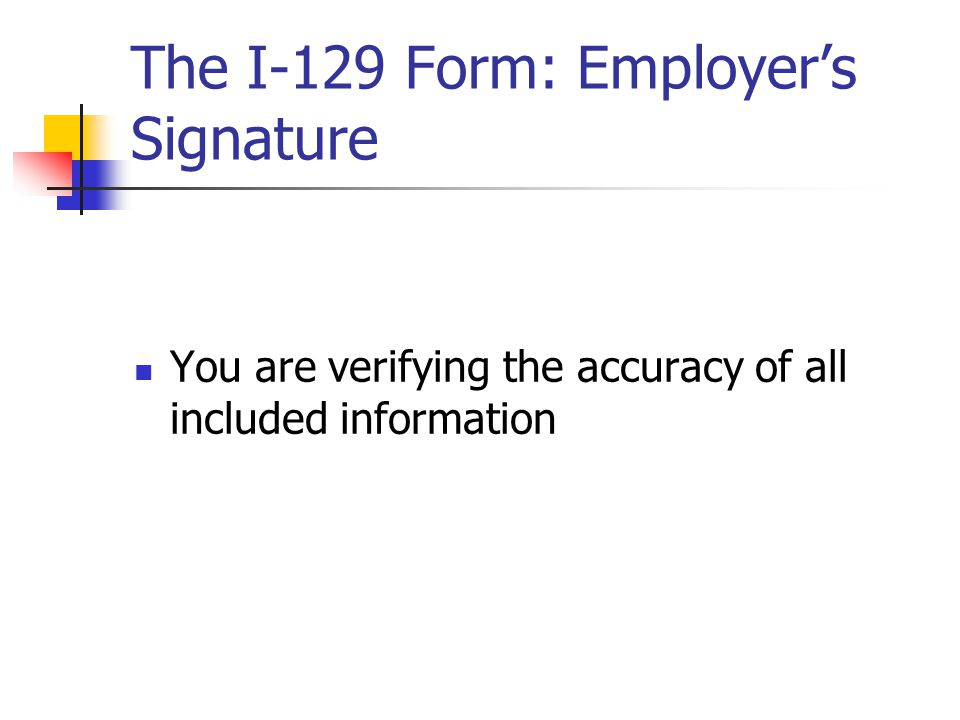The I-129 Form: Employer's Signature