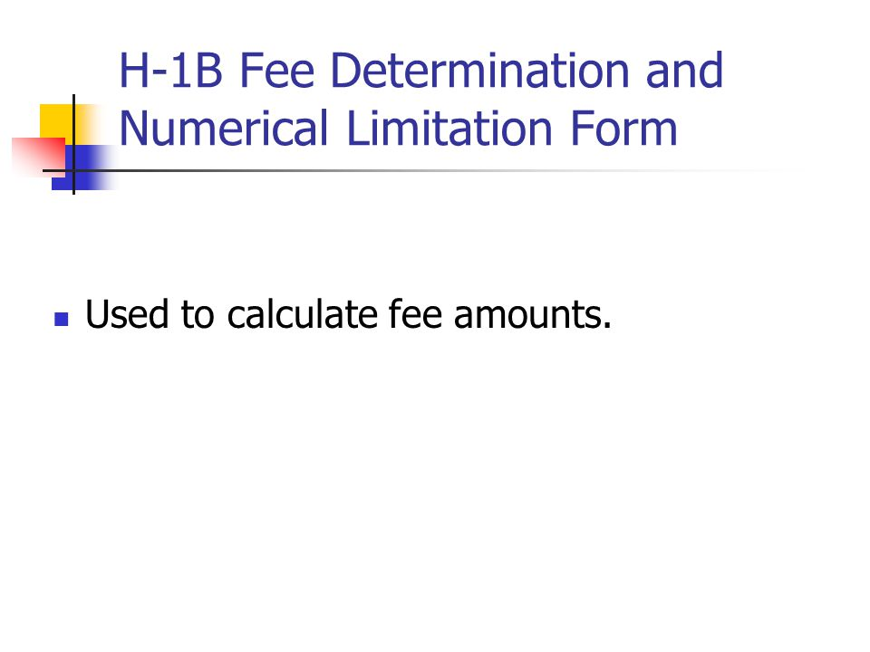 H-1B Fee Determination and Numerical Limitation Form