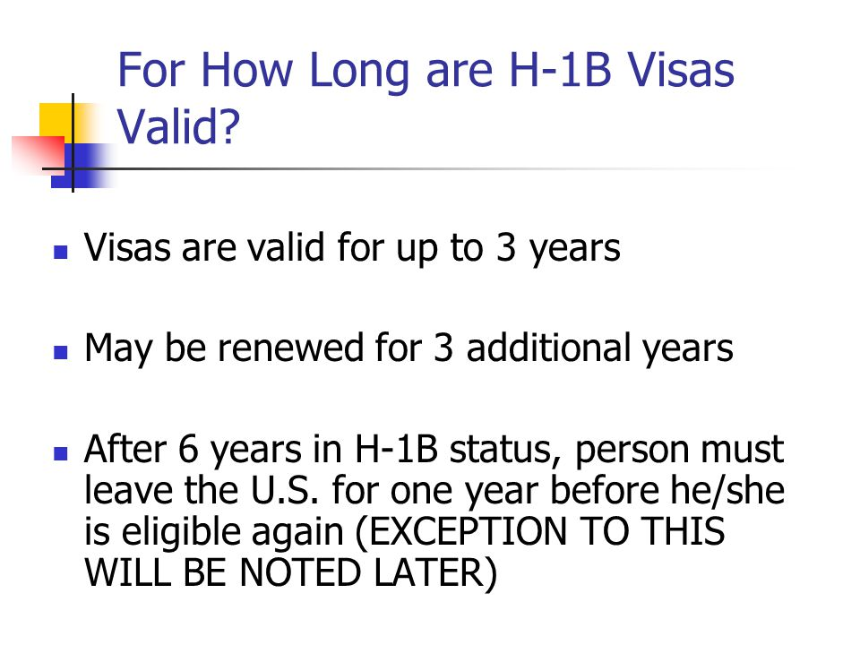 For How Long are H-1B Visas Valid