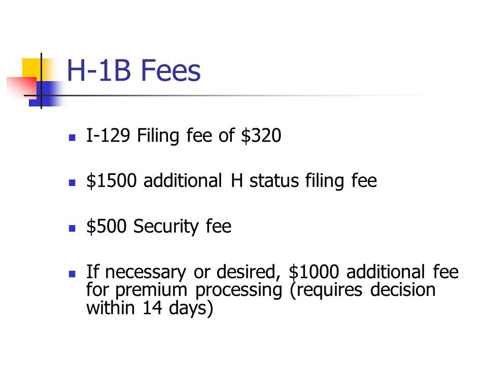 H-1B Fees I-129 Filing fee of $320